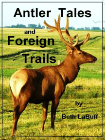 Antler Tales and Foreign Trails