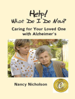 Help! What Do I Do Now? Caring for Your Loved One with Alzheimer's