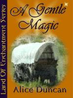 A Gentle Magic