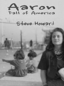 Aaron: The Fall of America