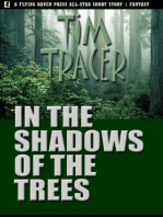 In the Shadows of the Trees