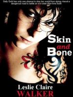 Skin and Bone