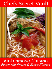 Vietnamese Cuisine: Savor the Fresh & Spicy Flavors
