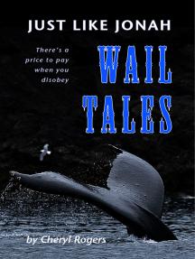 Just Like Jonah Wail Tales