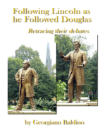 Following Lincoln as He Followed Douglas