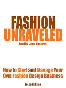 Fashion Unraveled - How to Start and Manage Your Own Fashion (or Craft) Design Business