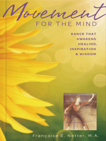 Movement For The Mind: Dance That Awakens Healing, Inspiration And Wisdom