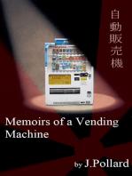 Memoirs of a Vending Machine