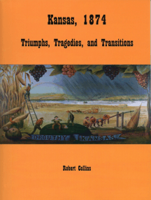 Kansas 1874: Triumphs, Tragedies, and Transitions