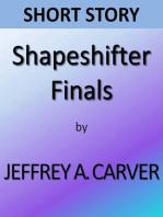 Shapeshifter Finals