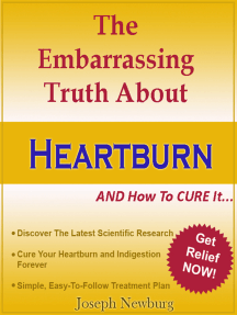 The Embarrassing Truth About Heartburn AND How To Cure It