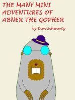 The Many Mini-Adventures of Abner the Gopher
