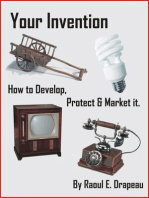 Your Invention. How to Develop, Protect & Market It