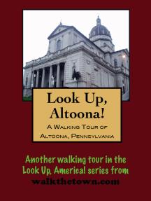 A Walking Tour of Altoona, Pennsylvania