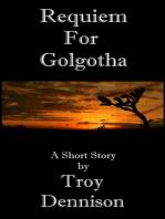 Requiem For Golgotha