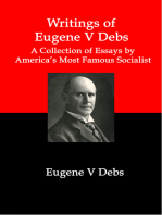 Writings of Eugene V Debs; A Collection of Essays by America's Most Famous Socialist