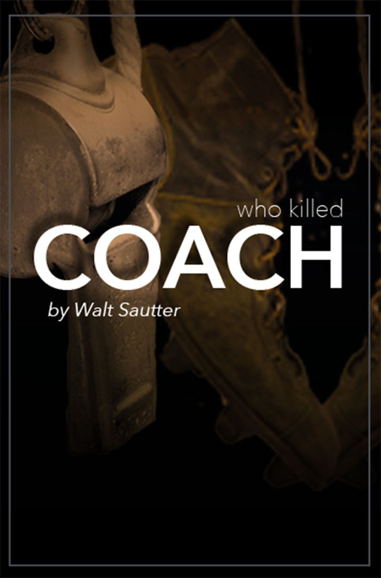 Who Killed Coach? Secrets in a Small 1950s Town by Walt Sautter - Read  Online