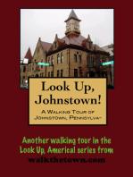 A Walking Tour of Johnstown, Pennsylvania