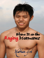 Blame It on the Raging Hormones