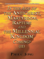 Commentaries and Sermons on the Book of Revelation - Is the Age of the Antichrist, Martyrdom, Rapture and the Millennial Kingdom Coming? (II)