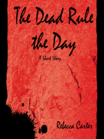 The Dead Rule the Day