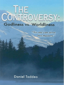 """The Controversy: Godliness vs. Worldliness """"No one can serve two masters."""""""