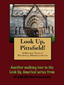 A Walking Tour of Pittsfield, Massachusetts