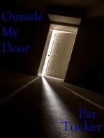 Outside My Door