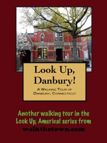 A Walking Tour of Danbury, Connecticut