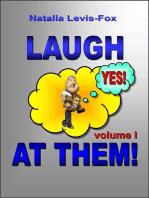 Laugh At Them