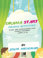 Drama Start, Drama Activities, Plays And Monologues For Young Children (Ages 3 to 8).