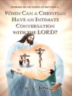 Sermons On The Gospel Of Matthew (i) - When Can A Christian Have An Intimate Conversation With The Lord?