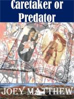 Caretaker or Predator