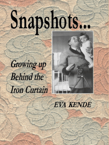 Snapshots...Growing up Behind the Iron Curtain