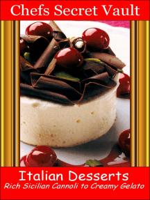 Italian Desserts: Rich Sicilian Cannoli to Creamy Gelato