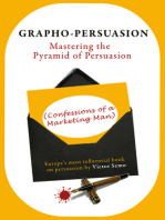 Grapho-Persuasion: Mastering the Pyramid of Persuasion (Confessions of a Marketing Man)