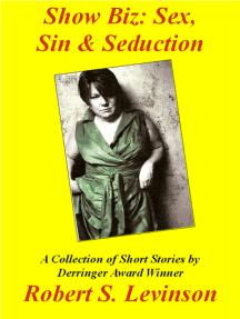 Show Biz: Sex, Sin & Seduction