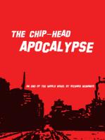 The Chip-Head Apocalypse
