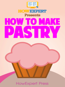 How To Make Pastry: Your Step-By-Step Guide To Baking Pastries