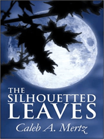 The Silhouetted Leaves