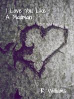 I Love You Like A Madman