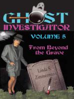 Ghost Investigator Volume 5