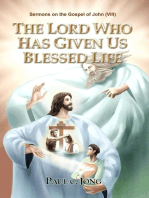 Sermons on the Gospel of John(VIII) - The Lord Who Has Given Us Blessed Life