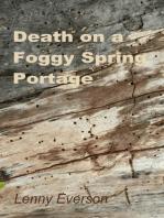 Death on a Foggy Spring Portage