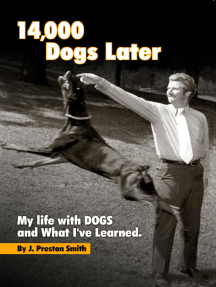14,000 Dogs Later: My Life with Dogs and What I've Learned