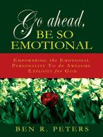 Go Ahead, Be So Emotional