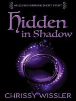 Hidden in Shadow