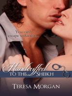 Handcuffed to the Sheikh (Hot Contemporary Romance Novella)