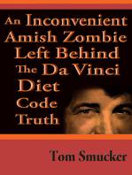 An Inconvenient Amish Zombie Left Behind The Da Vinci Diet Code Truth