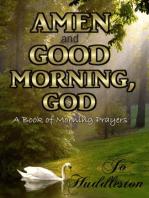 Amen and Good Morning, God